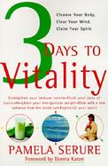 3 Days to Vitality Cleanse Your Body, Clear Your Mind, Claim Your Spirit cover