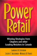 Power Retail: Winning Strategies from Chapters and Other Leading Retailers in Canada cover