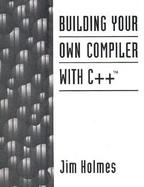Building Your Own Compiler With C++ cover
