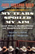 My Tears Spoiled My Aim and Other Reflections on Southern Culture cover