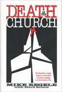 Death of the Church The Church Has a Choice  To Die As a Result of Its Resistance to Change or to Die in Order to Live cover