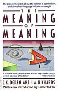 The Meaning of Meaning A Study of the Influence of Language upon Thought and of the Science of Symbolism cover
