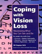 Coping With Vision Loss Maximizing What You Can See and Do cover