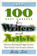 Arco 100 Best Careers for Writers and Artists cover