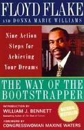 The Way of the Bootstrapper Nine Action Steps for Achieving Your Dreams cover