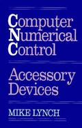 Computer Numerical Control Accessory Devices cover