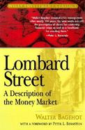 Lombard Street A Description of the Money Market cover