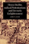 Henry Stubbe, Radical Protestantism and the Early Enlightenment cover