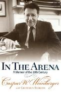 In the Arena A Memoir of the 20th Century cover