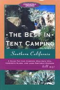 Southern California: A Guide for Campers Who Hate RVs, Concrete Slabs, and Loud Portable Stereos cover