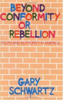 Beyond Conformity or Rebellion Youth and Authority in America cover