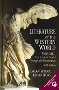 Literature of the Western World The Ancient World Through the Renaissance (volume1) cover