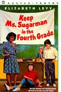 Keep Ms. Sugarman in the Fourth Grade cover