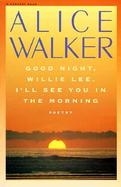 Good Night, Willie Lee, I'll See You in the Morning Poems cover