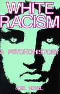 White Racism A Psychohistory cover