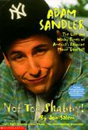 Adam Sandler Not Too Shabby: An Unauthorized Biography cover
