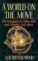 A World on the Move: The Portuguese in Africa, Asia, and America, 1415-1808 cover