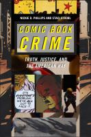 Comic Book Crime : Truth, Justice, and the American Way cover