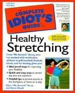 The Complete Idiot's Guide to Healthy Stretching cover