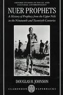 Nuer Prophets A History of Prophecy from the Upper Nile in the Nineteenth and Twentieth Centuries cover