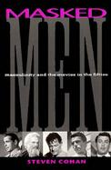 Masked Men Masculinity and the Movies in the Fifties cover