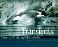 Transients Mammal-Hunting Killer Whales of British Columbia, Washington, and Southeastern Alaska cover
