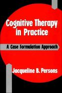 Cognitive Therapy in Practice A Case Formulation Approach cover