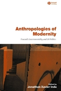 Anthropology of Modernity Foucault, Power, and the Ethnographic Subject cover