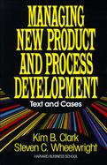 Managing New Product and Process Development Text and Cases cover
