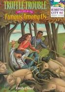 Truffle Trouble: The Case of Fungus Among Us cover