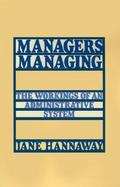 Managers Managing The Workings of an Administrative System cover