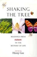 Shaking the Tree Readings from Nature in the History of Life cover