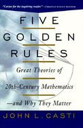 Five Golden Rules Great Theories of 20Th-Century Mathematics-And Why They Matter cover
