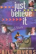 Just Believe It: Faith in the Real Stuff cover