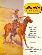 Marlin Firearms A History of the Guns and the Company That Made Them cover