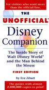 The Unofficial Disney Companion: The Inside Story of Walt Disney World & the Man Behind the Mouse cover