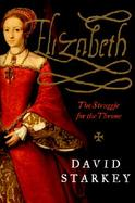 Elizabeth: The Struggle for the Throne cover