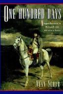 One Hundred Days Napoleon's Road to Waterloo cover