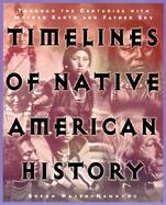 Timelines of Native American History: Through the Centuries with Mother Earth and Father Sky cover