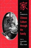 An Introduction to Chinese Culture Through the Family cover