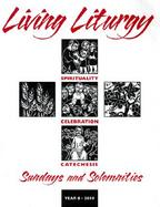 Living Liturgy: Spirituality, Celebration, and Catechesis for Sundays and Solemnities cover