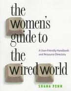 The Women's Guide to the Wired World: A User-Friendly Handbook and Resource Directory cover