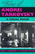 The Films of Andrei Tarkovsky A Visual Fugue cover