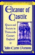 Eleanor of Castile Queen and Society in Thirteenth Century England cover