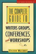 The Complete Guide to Writer's Groups, Conferences, and Workshops cover
