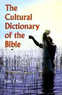 The Cultural Dictionary of the Bible cover