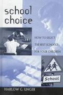 School Choice: How to Select the Best School for Your Children cover