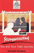Storyweaving You and Your Faith Journey cover