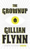 The Grownup: A Story by the Author of Gone Girl cover