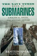 The Navy Times Book of Submarines: A Political, Social, and Military History cover